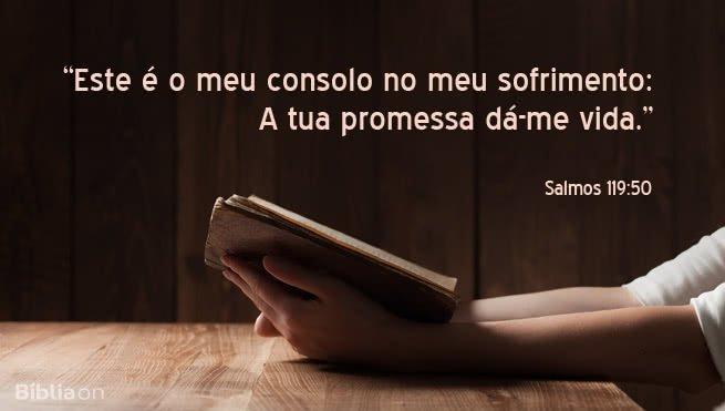 Este é o meu consolo no meu sofrimento: A tua promessa dá-me vida.