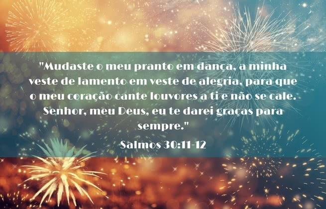 Mudaste o meu pranto em dança, a minha veste de lamento em veste de alegria, para que o meu coração cante louvores a ti e não se cale. Senhor, meu Deus, eu te darei graças para sempre.' Salmos 30:11-12
