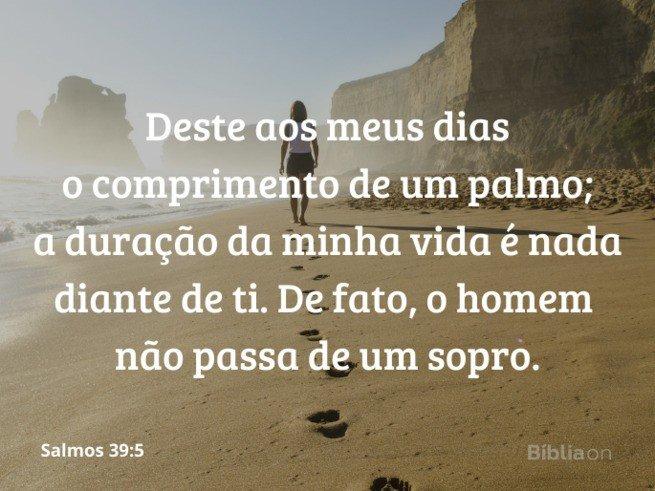 Salmos 39:5 - A vida é um sopro