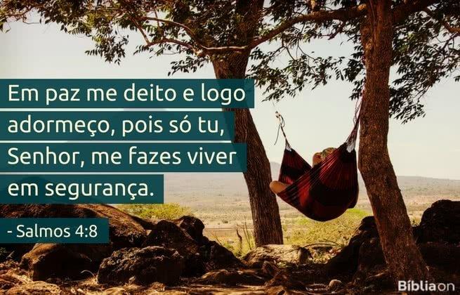 Em paz me deito e logo adormeço, pois só tu, Senhor, me fazes viver em segurança. Salmos 4:8
