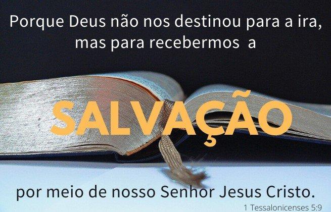 Motivos para não temer o fim- Jesus tem salvação - 1 Tessalonicenses 5:9