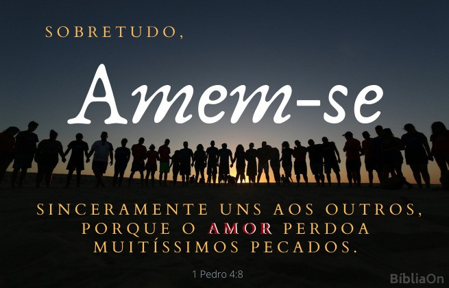 Pessoas unidas de mãos dadas - Versículo 1 pedro 4:8 - Sobretudo amem-se sinceramente uns aos outros...