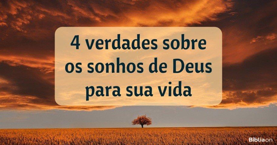Quando Deus Diz Não Aos Nossos Sonhos: 4 Verdades Sobre Os Sonhos De Deus Para Sua Vida