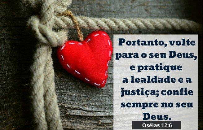 valores para ensinar- lealdade - Oséias 12:6