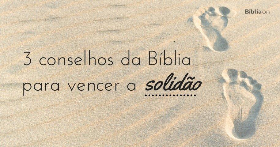 3 Conselhos Da Bíblia Para Vencer A Solidão Bíblia