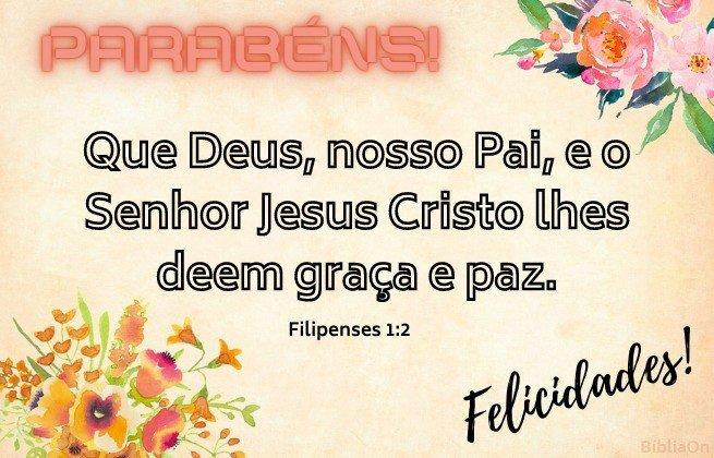 Cartão de aniversário com flores vintage - Versículo Fil. 2:1 Que Deus, nosso Pai e o Senhor Jesus Cristo lhes deem graça e paz.