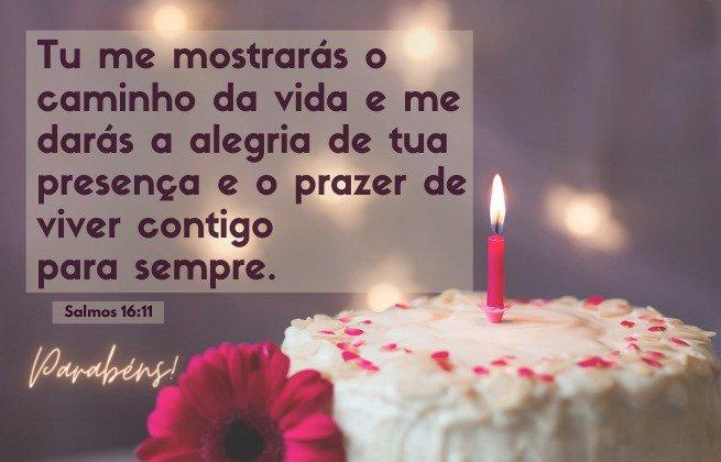 Imagem de bolo aniversário e o Versículo salmo 16:11 - Tu me mostrarás o caminho da vida e me darás a alegria de tua presença e o prazer de viver contigo para sempre.