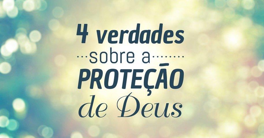 4 Verdades Sobre A Proteção De Deus Bíblia