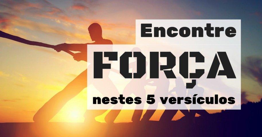 Encontre Força Nestes 5 Versículos Bíblia