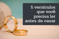 5 vers�culos que voc� precisa ler antes de casar