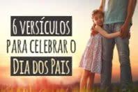 6 versículos para celebrar o Dia dos Pais