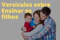 4 versículos para ensinar aos seus filhos