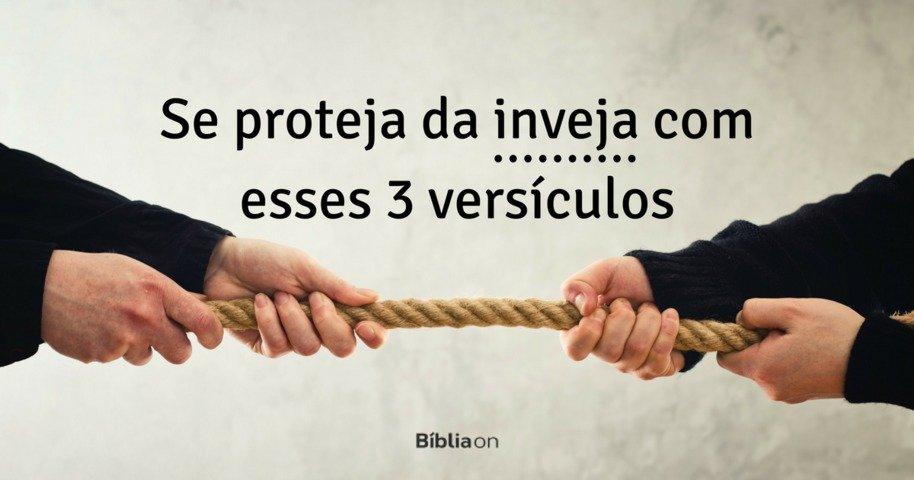 Se Proteja Da Inveja Com Esses 3 Versículos Bíblia