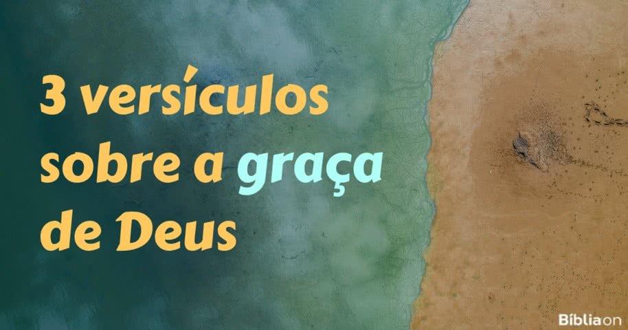 3 Versículos Sobre A Graça De Deus