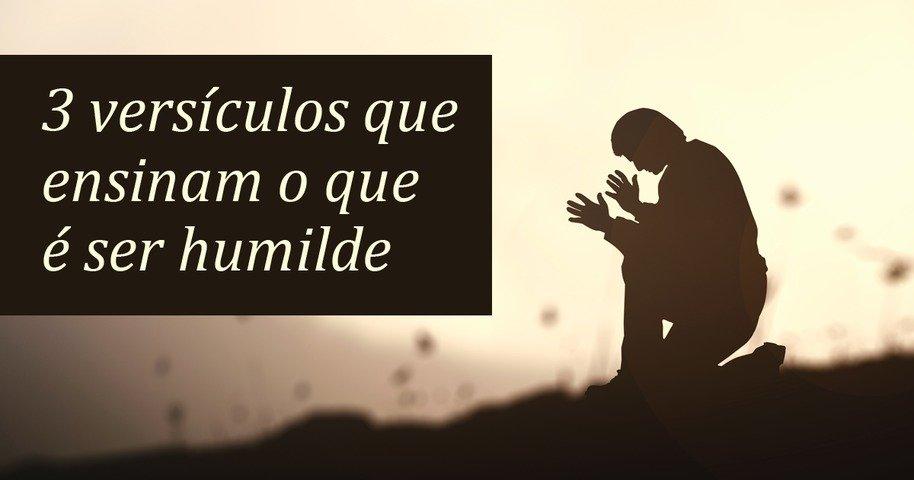 3 Versículos Que Ensinam O Que é Ser Humilde Bíblia